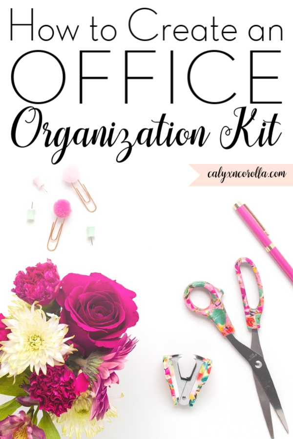 How to Create an Office Organization Kit | Calyx and Corolla