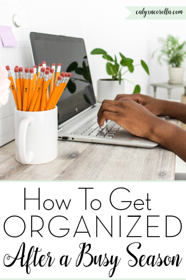 How to Get Organized After a Busy Season   Calyx and Corolla