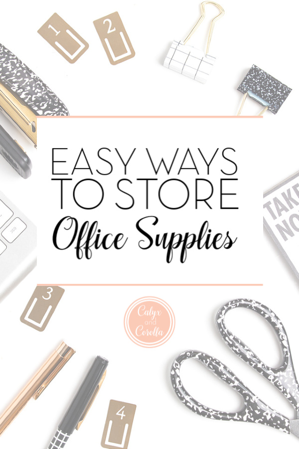 15 Easy Ways to Store Extra Office Supplies | Calyx and Corolla