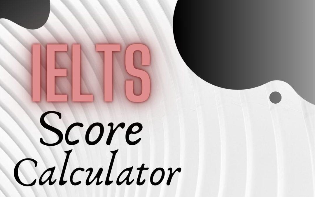 How IELTS is scored