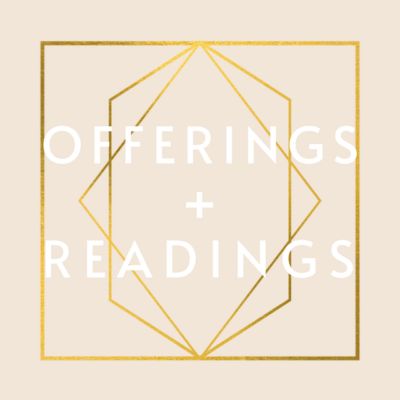 OFFERINGS + READINGS