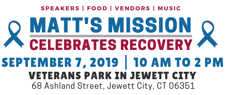 Join us for the 3rd Annual Matt's Mission Celebrates Recovery event at Veterans Park in Jewett City, CT on Saturday, September 7th, 2019.