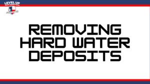 removing hard water deposits