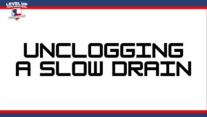 unclogging a slow drain