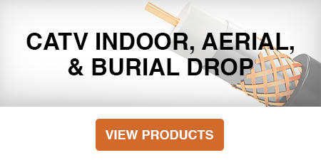 Button for CATV Indoor, Aerial, & Burial Drop category