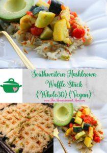Southwestern Hashbrown Waffle Stack {Whole30} {Vegan}