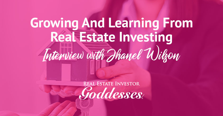 REIG Jhanel Wilson | Learning From Real Estate Investing