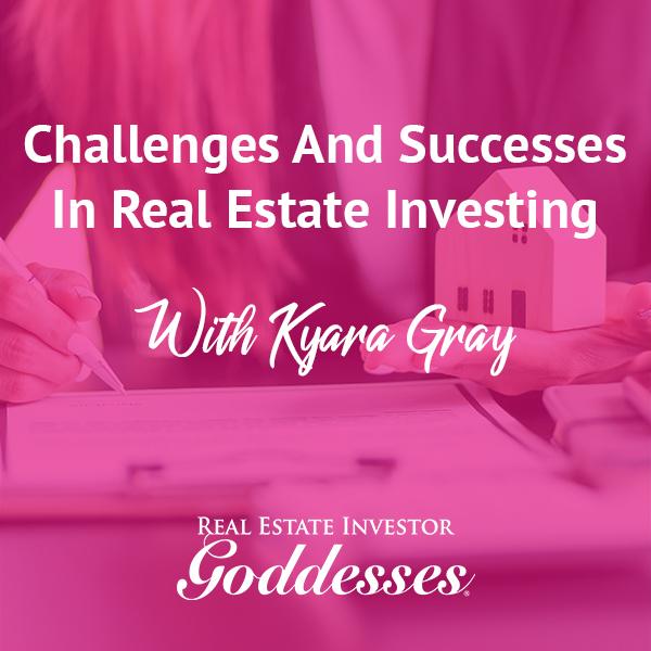 REIG Kyara Gray | Real Estate Investing