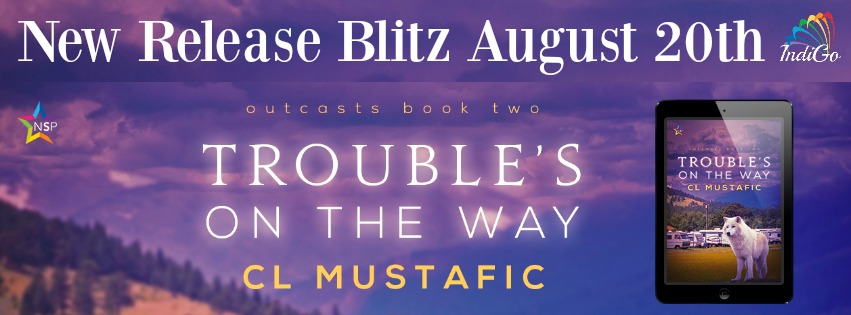 Release Blitz & Giveaway: CL Mustafic's Trouble's On the Way