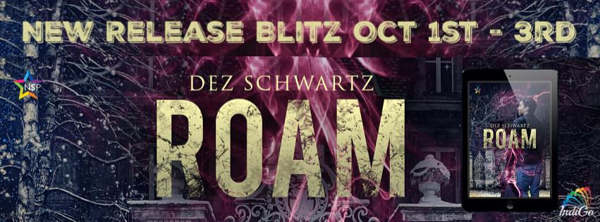 Release Blitz & Giveaway: Dez Schwartz's Roam