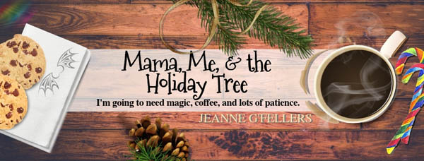 Release Blitz & Giveaway: Jeanne G'Fellers' Mama, Me, and the Holiday Tree