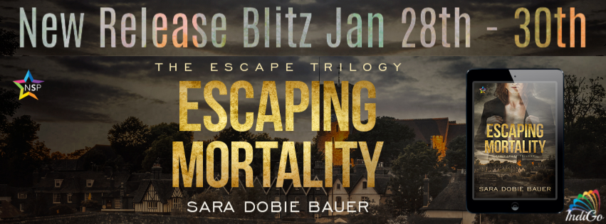 Release Blitz & Giveaway: Escaping Mortality by Sara Dobie Bauer