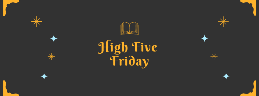 High Five Friday: August 2021