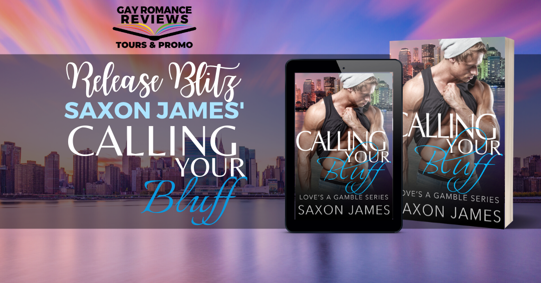 Release Blitz & Giveaway: Calling Your Bluff by Saxon James