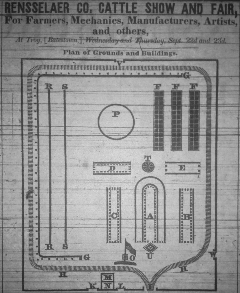 """""""Rensselaer Co. Cattle Show and Fair For Farmers, Mechanics, Manufacturers, Artists, and others, at Troy, (Batestown<,) Wednesday and Thursday, Sept. 22d and 23d. Plan of Grounds and Buildings."""" Lansingburgh Gazette. 1847."""