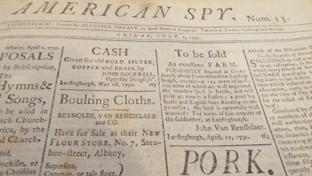 """""""To be sold An excellent FARM, PLEASANTLY situated at Cooksburgh, about seven miles from Lansingburgh."""" American Spy [Lansingburgh, NY] July 1, 1791: 1 col 3."""
