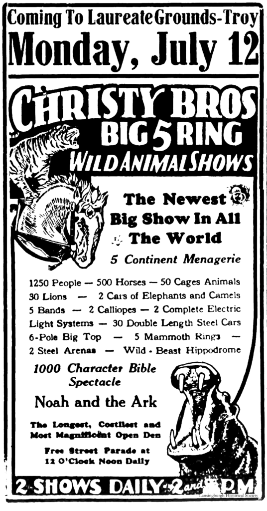 Coming to Laureate Grounds-Troy Monday, July 12 Christy Bros Big 5 Ring Wild Animal Shows The Newest Big Show In All The World 5 Continent Menagerie