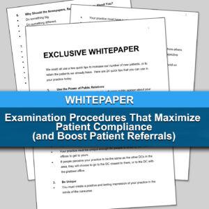 Examination Procedures That Maximize Patient Compliance (and Boost Patient Referrals)