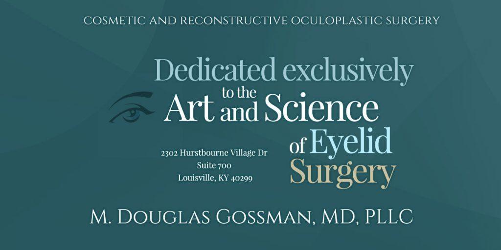 Doctor Gossman MD Eyelid Surgery Louisville