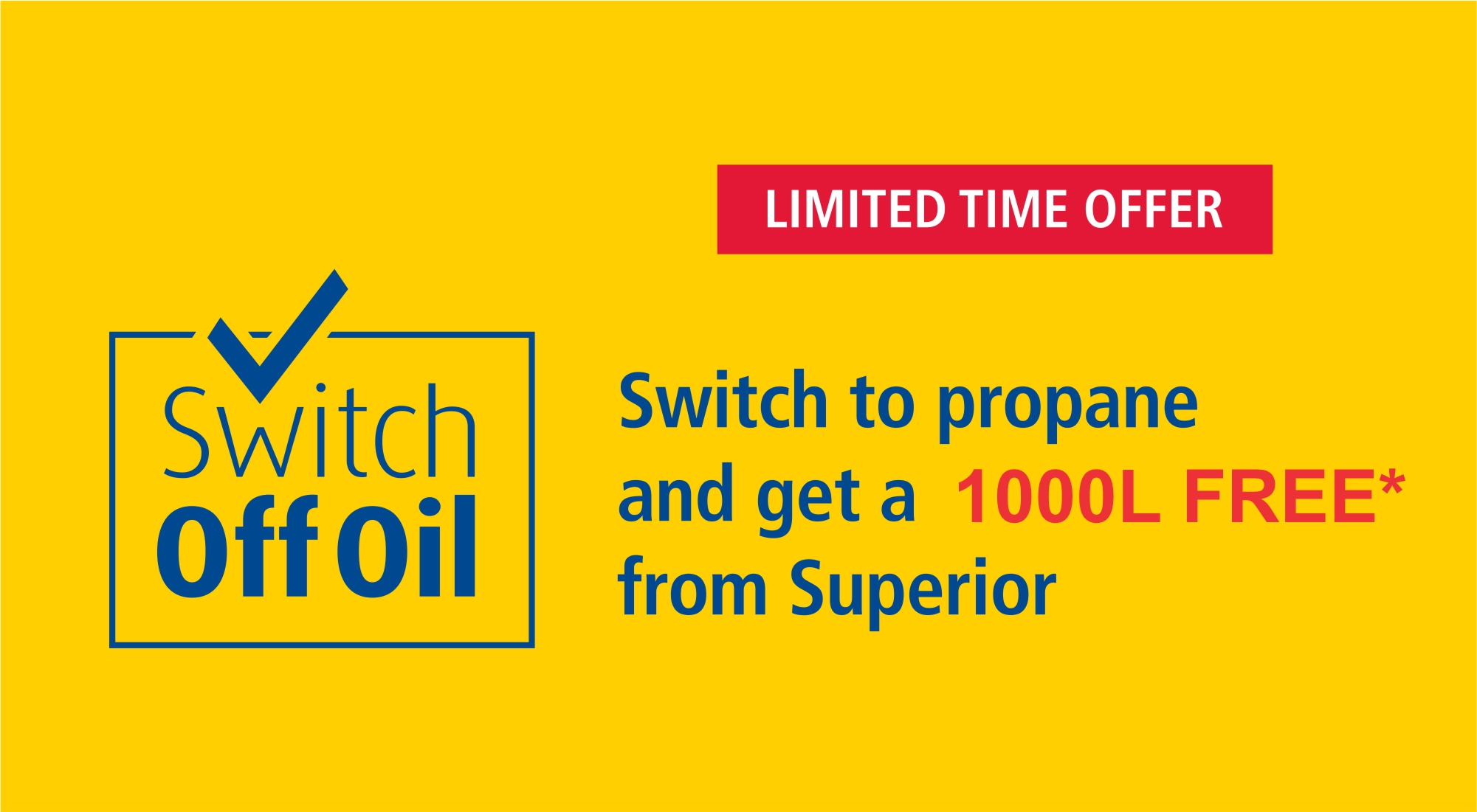 SWITCH OFF OIL - Superior Propane Arctica Heating and Cooling