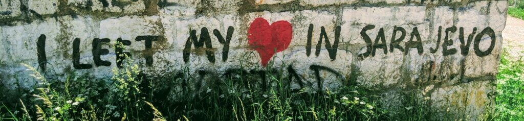 "Graffiti of ""I left my heart in Sarajevo"" at the White Castle."