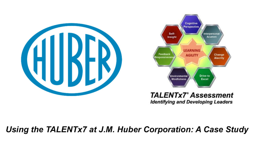 The TALENTx7 & J. M. Huber Corporation Case Study