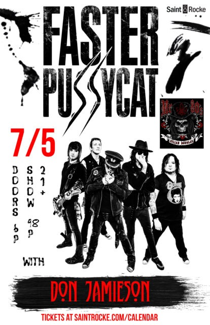 FASTER PUSSYCAT & DON JAMIESON- The Sunset Strip invades the South Bay tonight! @ SAINT ROCKE | California | United States