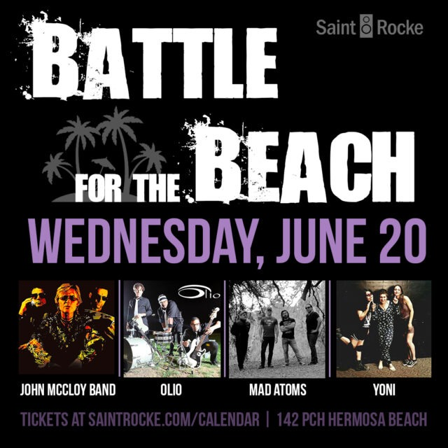 BATTLE FOR THE BEACH: Round 1, Day 3 for Hermosa Beach Summer Concert Series @ SAINT ROCKE | Hermosa Beach | California | United States