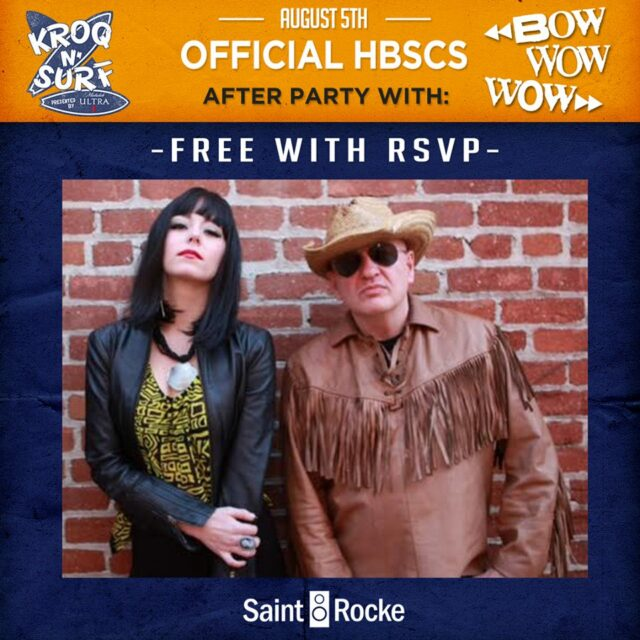 BOW WOW WOW: KROQ HD2 Official HBSCS After Party - FREE SHOW !!! @ SAINT ROCKE | Hermosa Beach | California | United States