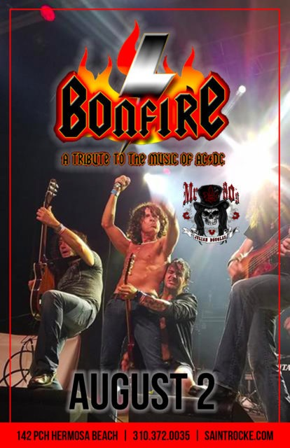 "BONFIRE (AC/DC tribute), 2 HOT 2 HANDLE (All-Female UFO tribute) & ""MR. 80's"" @ SAINT ROCKE   Hermosa Beach   California   United States"