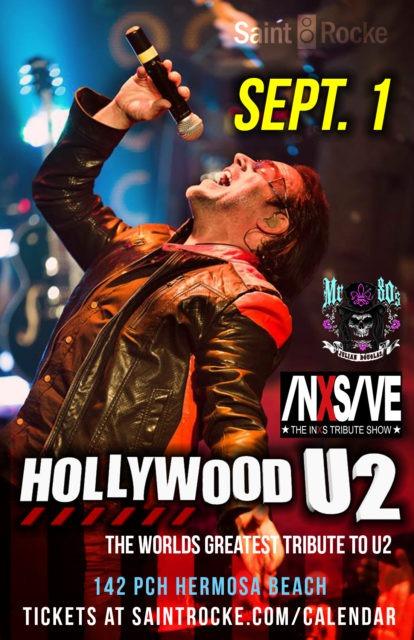 "HOLLYWOOD U2 (U2 tribute), INXS-IVE (INXS tribute) & ""MR. 80's"" @ SAINT ROCKE   Hermosa Beach   California   United States"