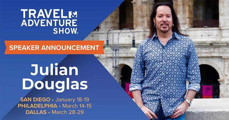 Travel & Adventure Show Speaker Announcement - San Diego, Philadelphia, Dallas - Julian Douglas