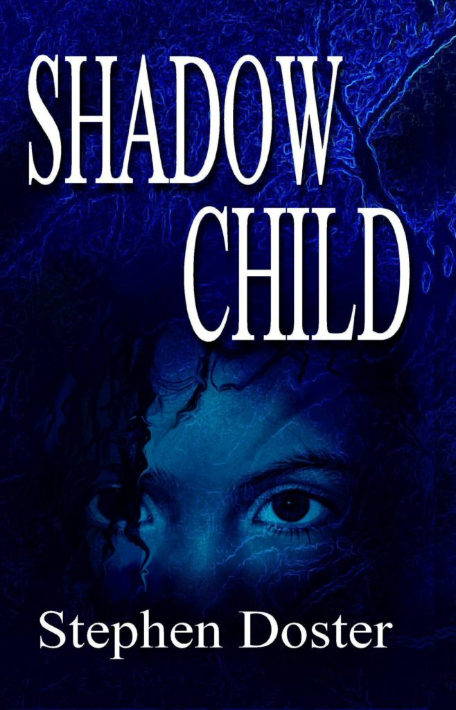 Shadow Child by Stephen Doster