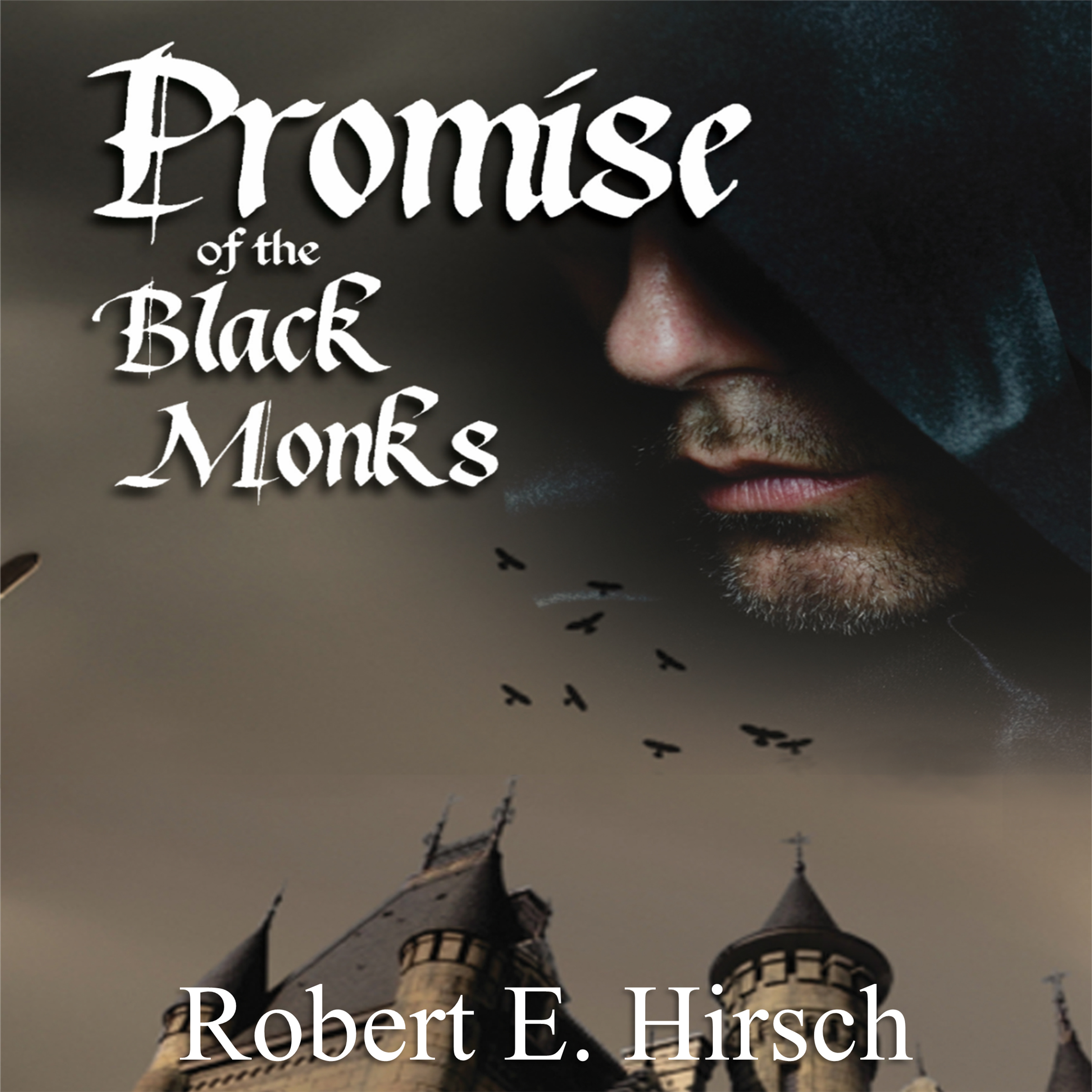 Promise of the Black Monks by Robert Hirsch and narrated by Joshua