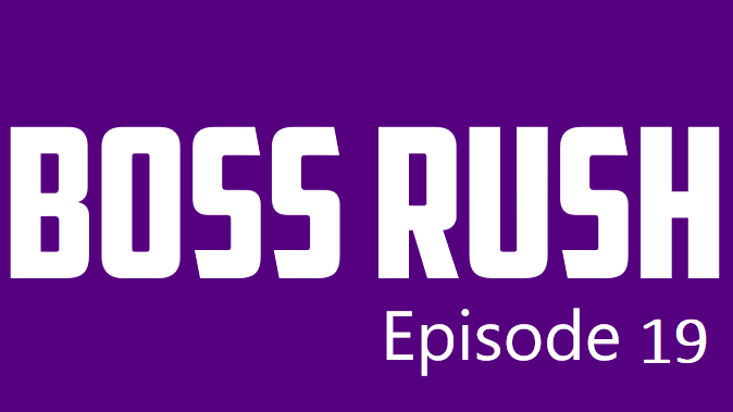 Boss Rush 19: Games of the Decade