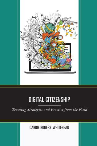 Digital Citizenship: Teaching Strategies and Practice from the Field