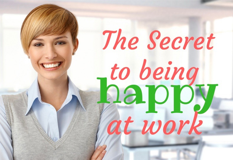 The Secret to Being Happy at Work