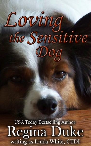 Loving the Sensitive Dog