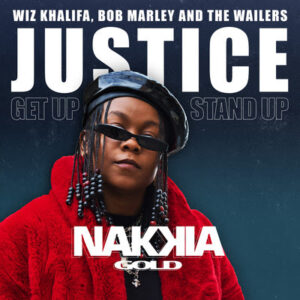 "Nakkia Gold, Wiz Khalifa, Bob Marley & The Wailers - ""Justice (Get Up, Stand Up)"""