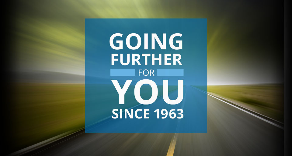 Going Further For You Since 1963
