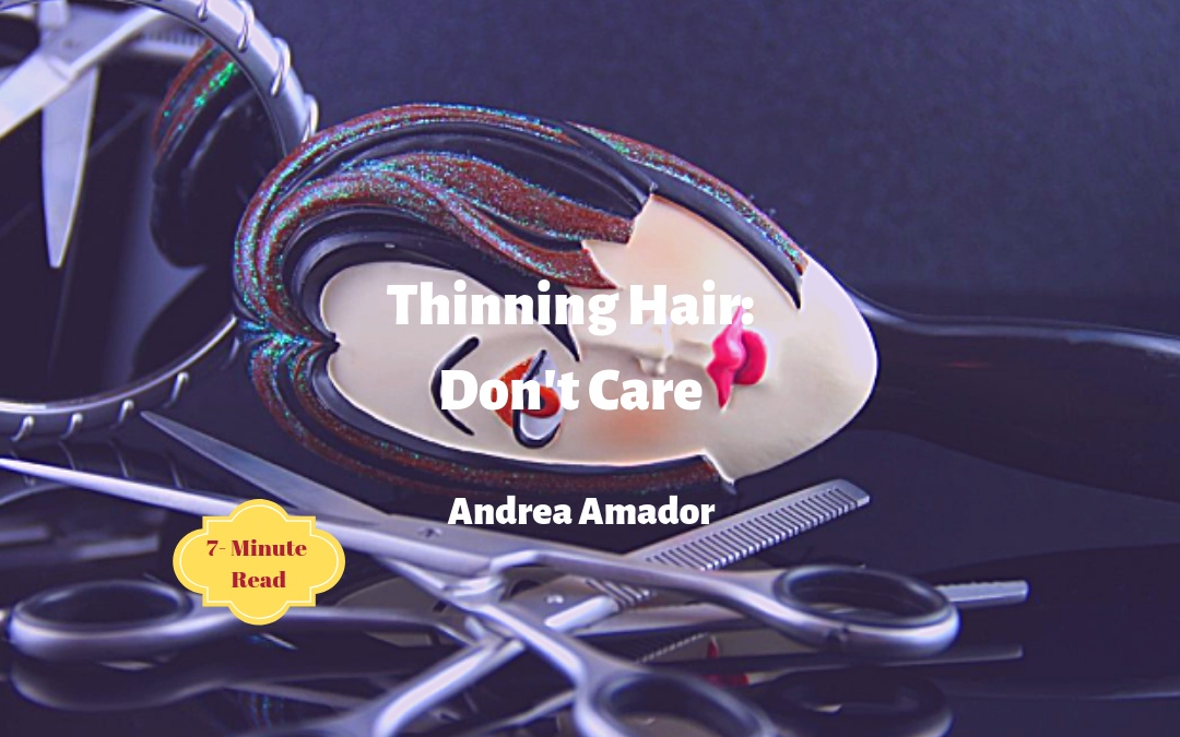 Thinning Hair: Don't Care!