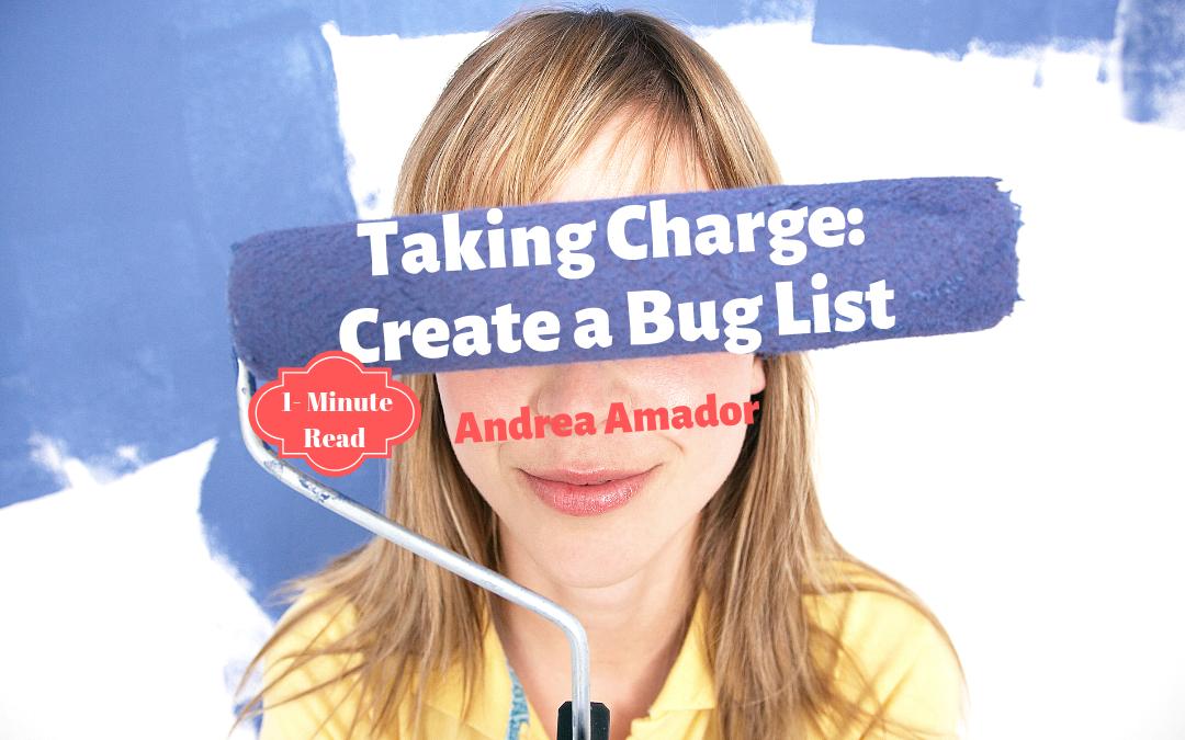 Taking Charge: Create a Bug List