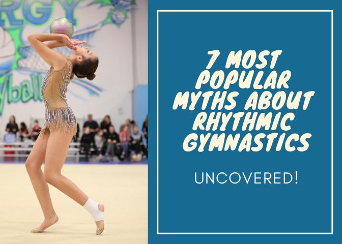 7 Most Popular Myths About Rhythmic Gymnastics: Uncovered!