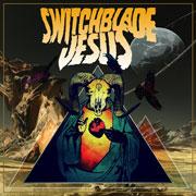 Switchblade Jesus – S/T
