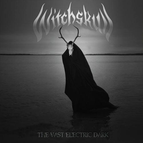 Witchskull 'The Vast Electric Dark'
