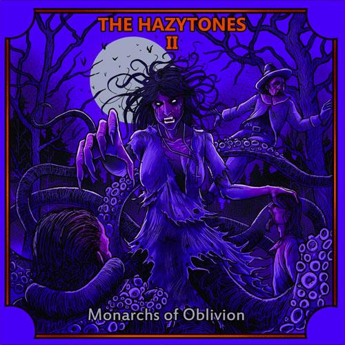 The Hazytones 'II: Monarchs of Oblivion'