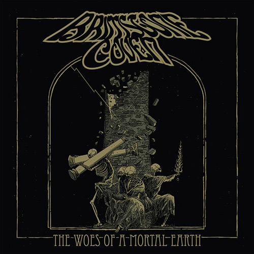 Brimstone Coven 'The Woes of a Mortal Earth'