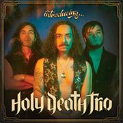 Holy Death Trio 'Introducing…'