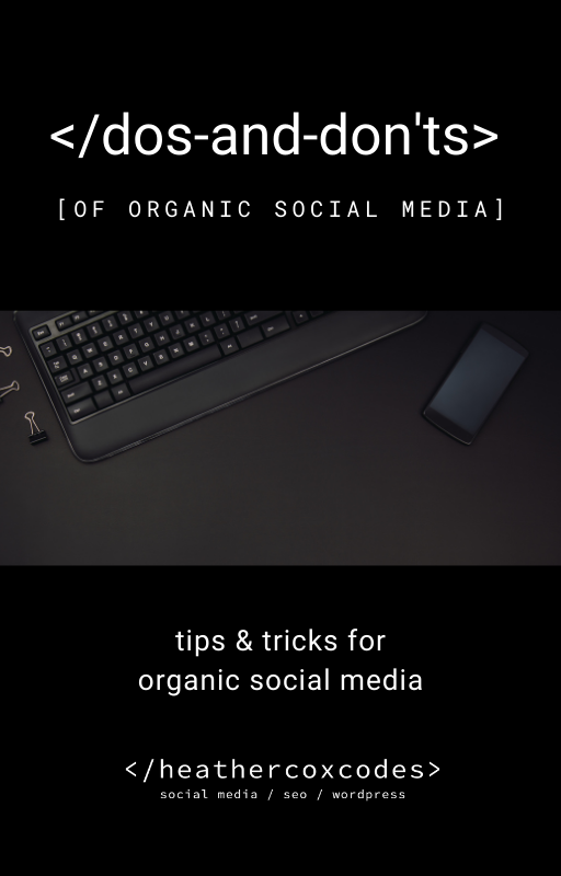 The Do's & Don'ts of Social Media by Heather Cox