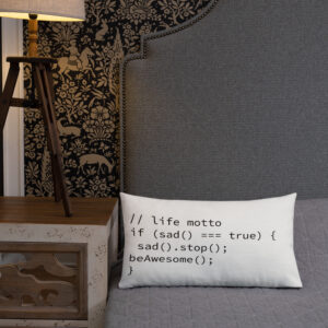 life motto if sad stop being sad and be awesome coding pillow wide
